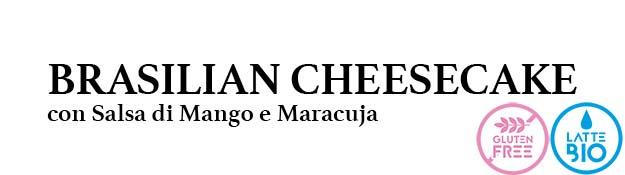 BRASILIAN CHEESECAKE